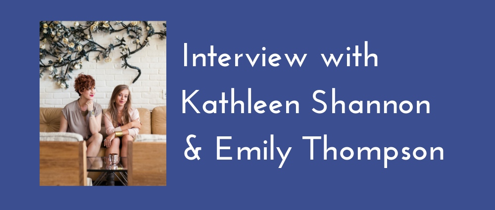 Kathleen Shannon & Emily Thompson on Being Boss in business (S3E78)