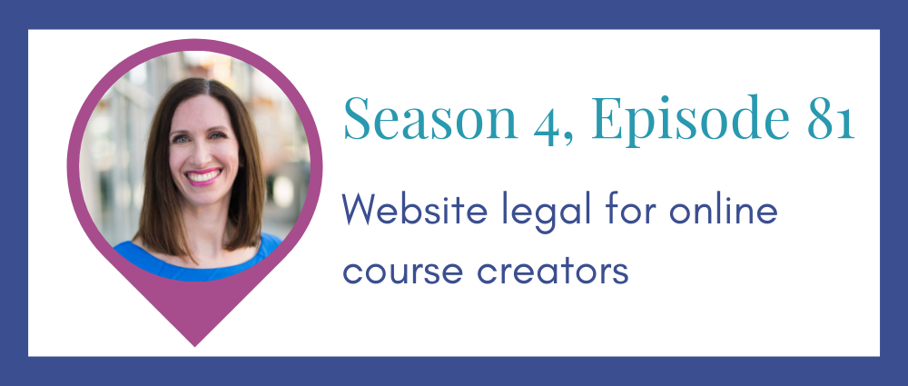 Website legal musts for online course creators (Legal Road Map® Podcast S4E81)