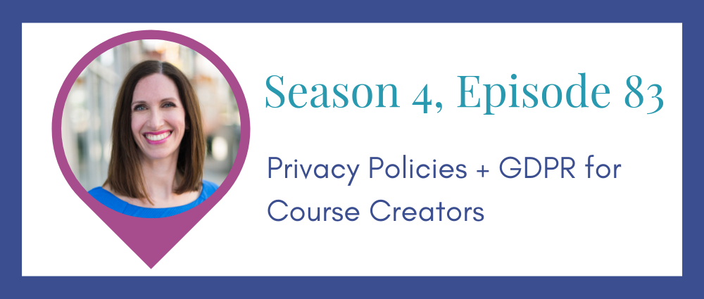 Privacy Policies GDPR for Course Creators (Legal Road Map® Podcast S4E83)