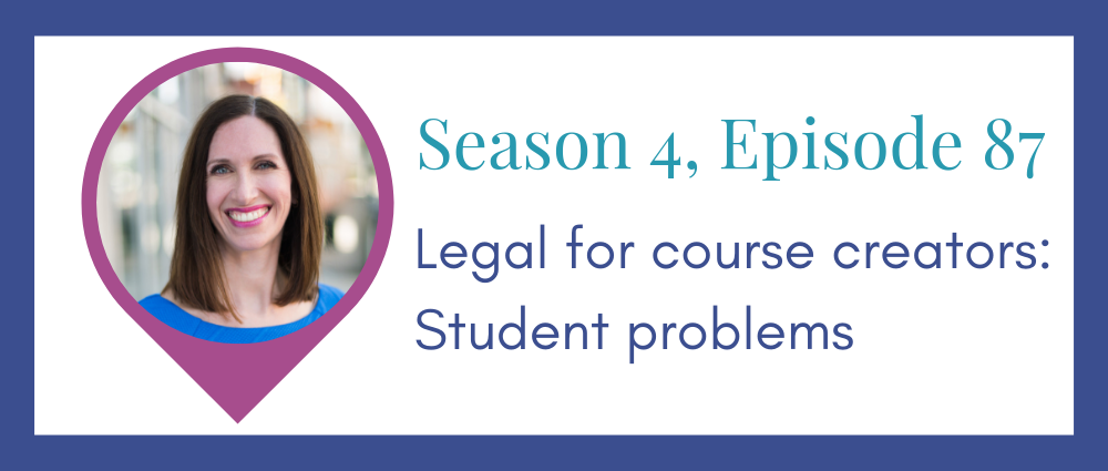 Legal for course creators – Student problems (S4E87)