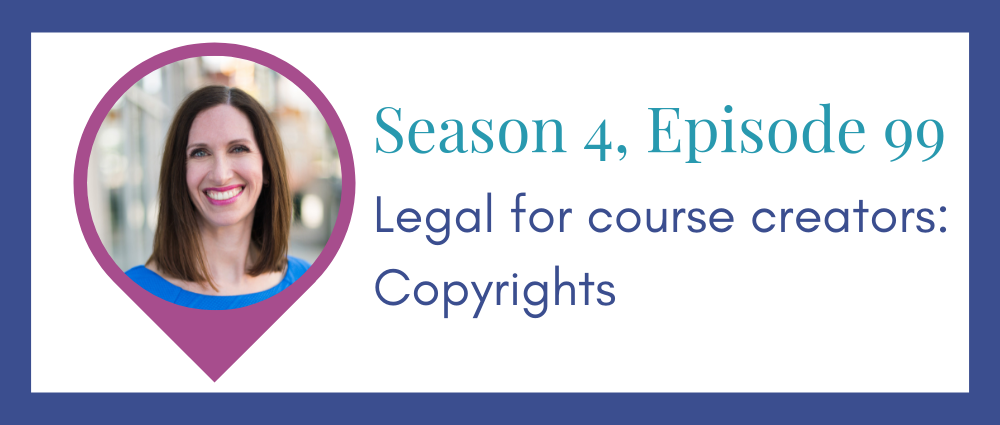 Legal for course creators: copyrights (Legal Road Map® S4E99)