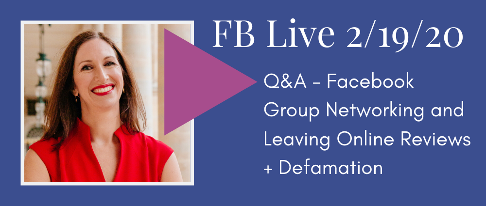 VIDEO:  Q&A - Facebook Group Networking and Leaving Online Reviews + Defamation (FB Live 116)