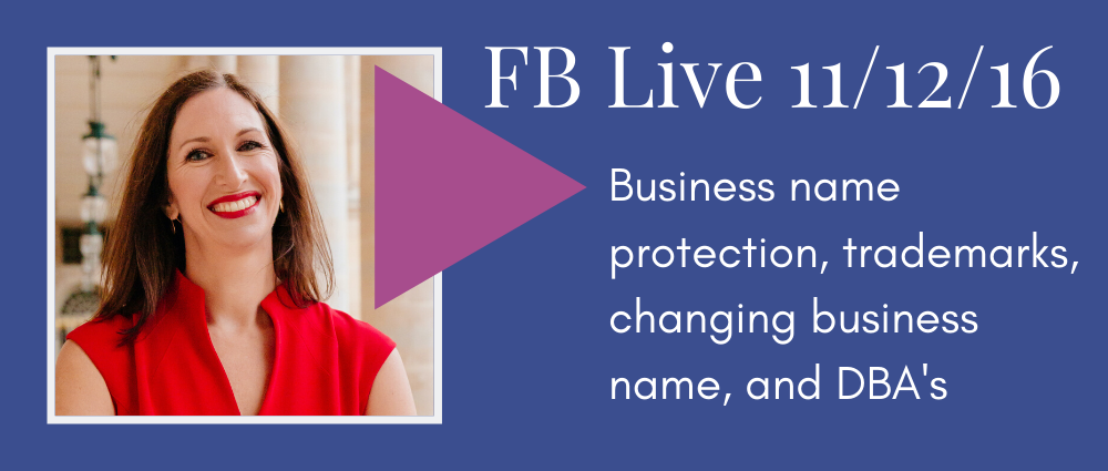 Business name protection, trademarks, changing business name, and DBA's (Facebook Live 11)