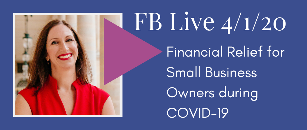 VIDEO: Financial Relief for Small Business Owners during COVID-19 (FB Live 122)