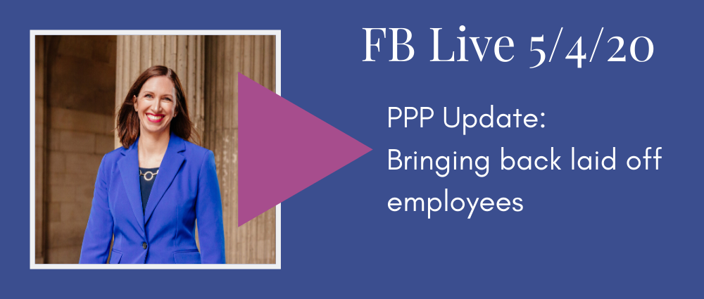FB Live 127 PPP Update: Bringing Back Laid Off Employees 2020-05-04