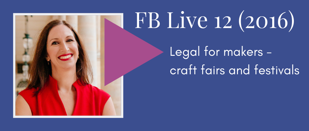 Legal for makers - craft fairs and festivals (Facebook Live 12)