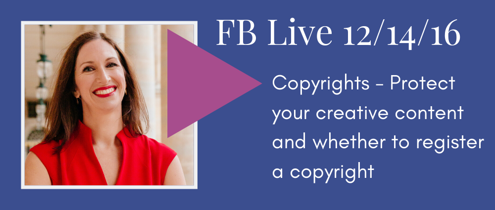 Copyrights - protect your creative content and whether to register a copyright (Facebook Live 17)