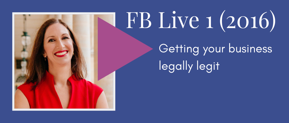 Getting your business legally legit (Facebook Live 1)