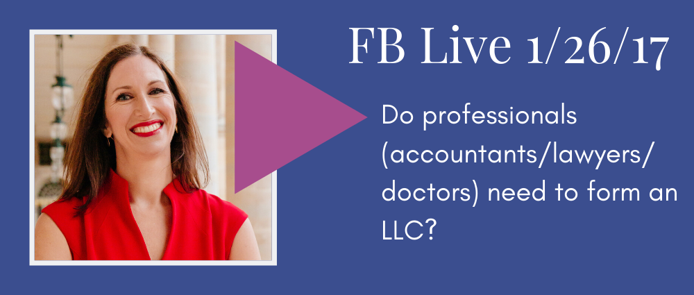 Do professionals (accountants/lawyers/doctors) need to form an LLC? (Facebook 25)