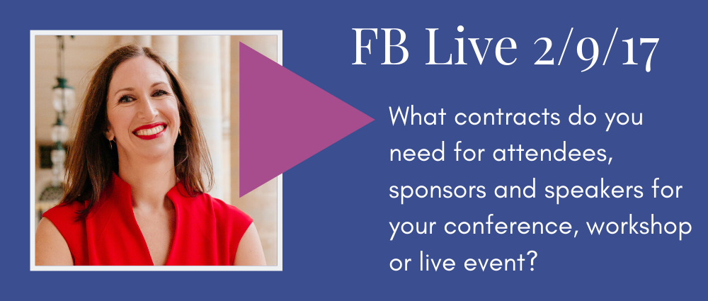 What contracts do you need for attendees, sponsors and speakers at your conference, workshop or live event? (Facebook Live 26)