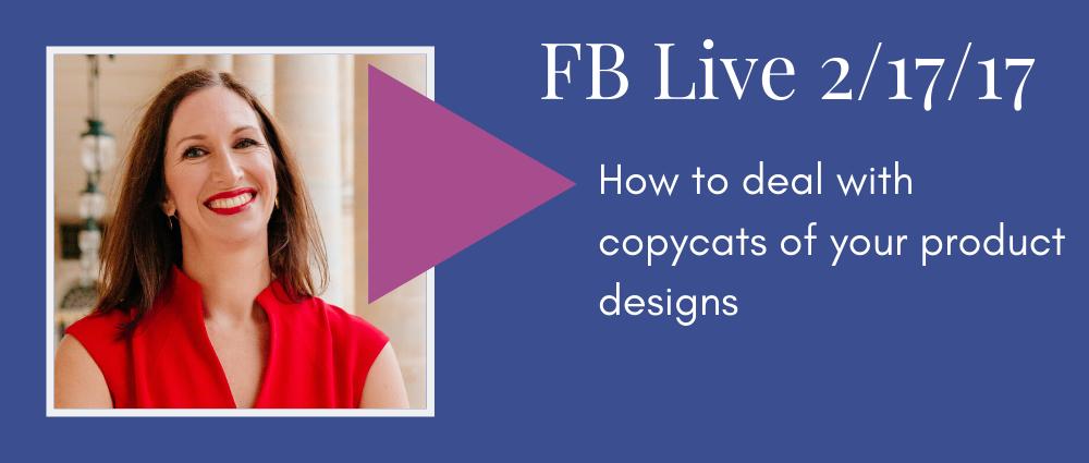 How to deal with copycats of your product designs (Facebook Live 27)