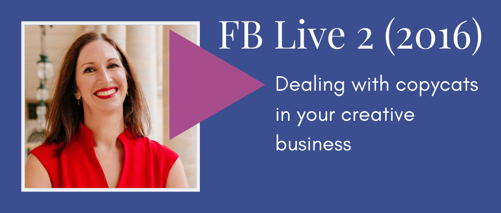 Dealing with copycats in your creative business (Facebook Live 2)