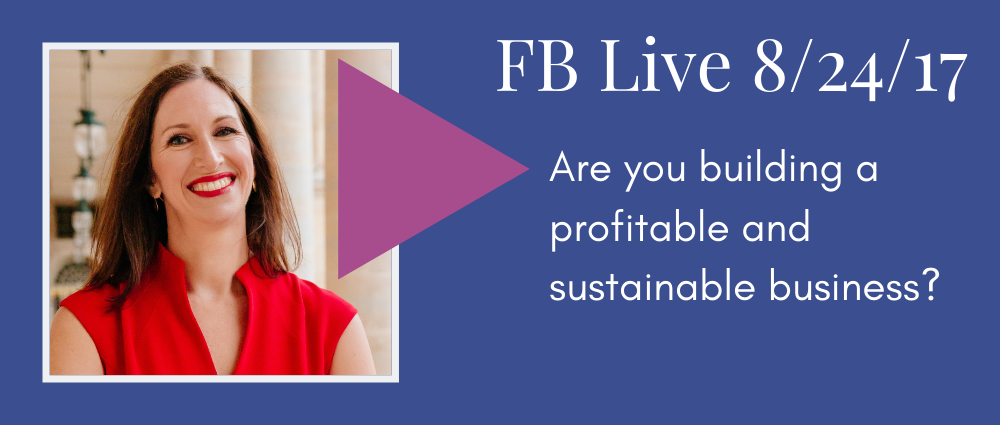 Are You Building a Profitable and Sustainable Business? (Facebook Live 48)