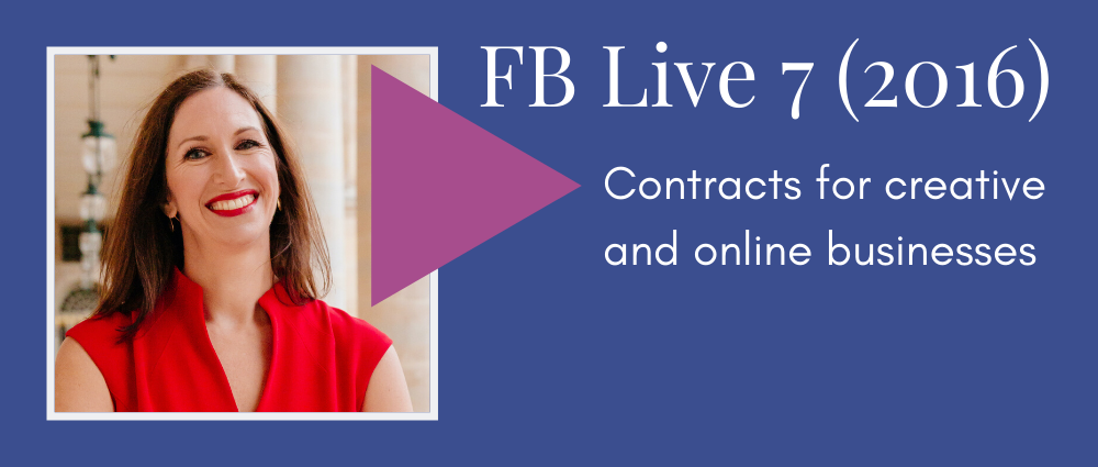 Contracts for creative and online businesses (Facebook Live 7)