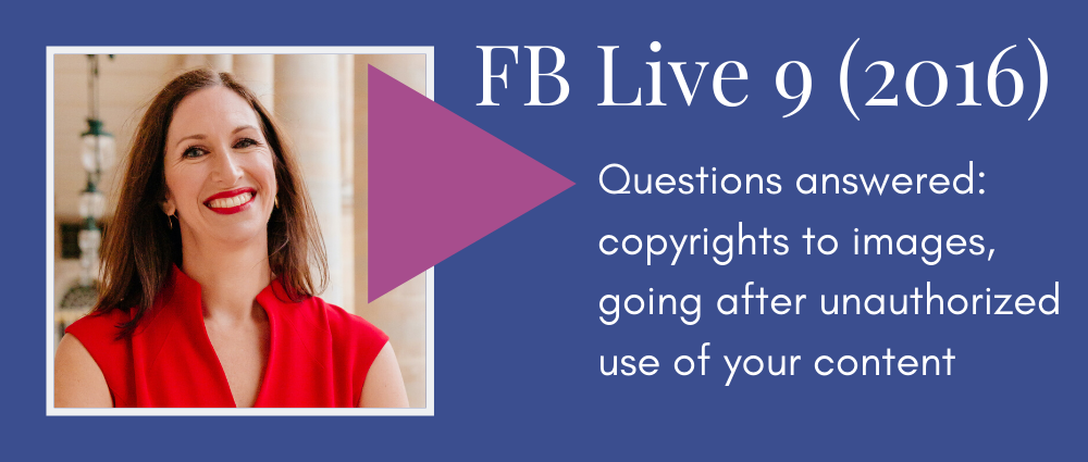 Questions answered: copyrights to images, going after unauthorized use of your content (Facebook 9)