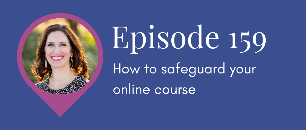 How to safeguard your online course (Legal Road Map podcast S5E159)