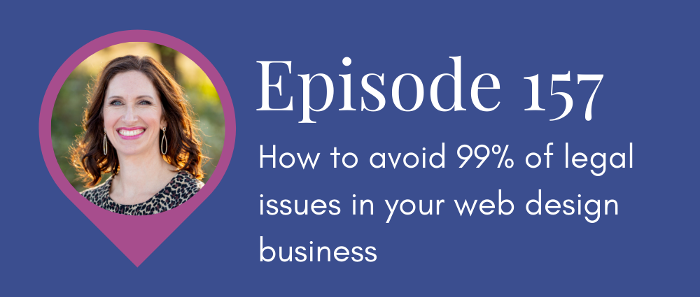 Legal Road Map S5E157 - How to avoid 99% of legal issues in your web design business