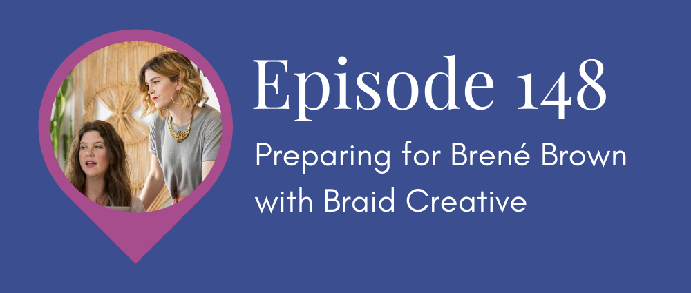 Preparing for Brene Brown with Braid Creative (Legal Road Map podcast S5E148).png