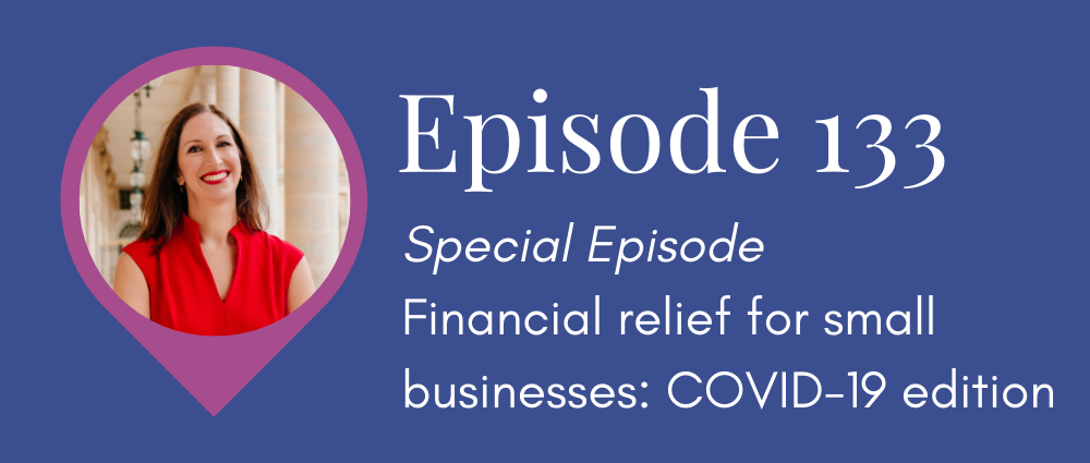 Need cash? COVID episode - financial relief for small businesses (Legal Road Map® Podcast S5E133)