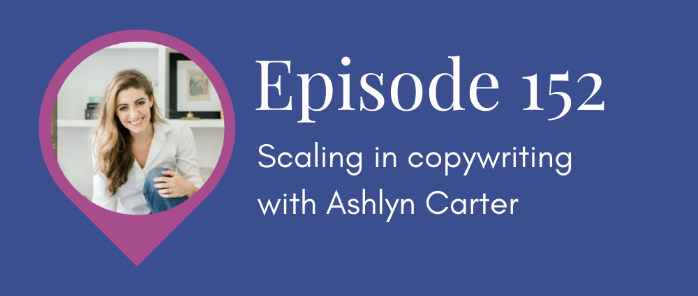 Scaling in Copywriting with Ashlyn Carter (Legal Road Map podcast S5E152).png