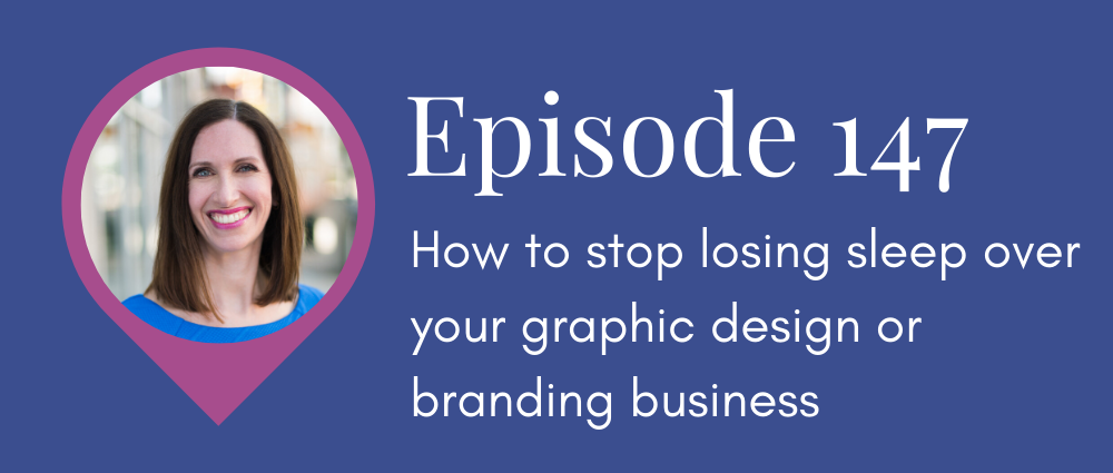 Stop losing sleep over your graphic design or branding business (Legal Road Map podcast S5E147).png