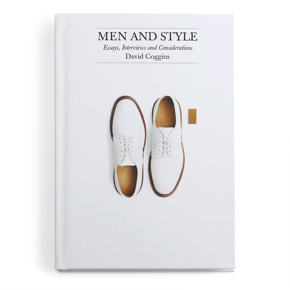 Men and Style: Essays, Interviews and Considerations by David Coggins