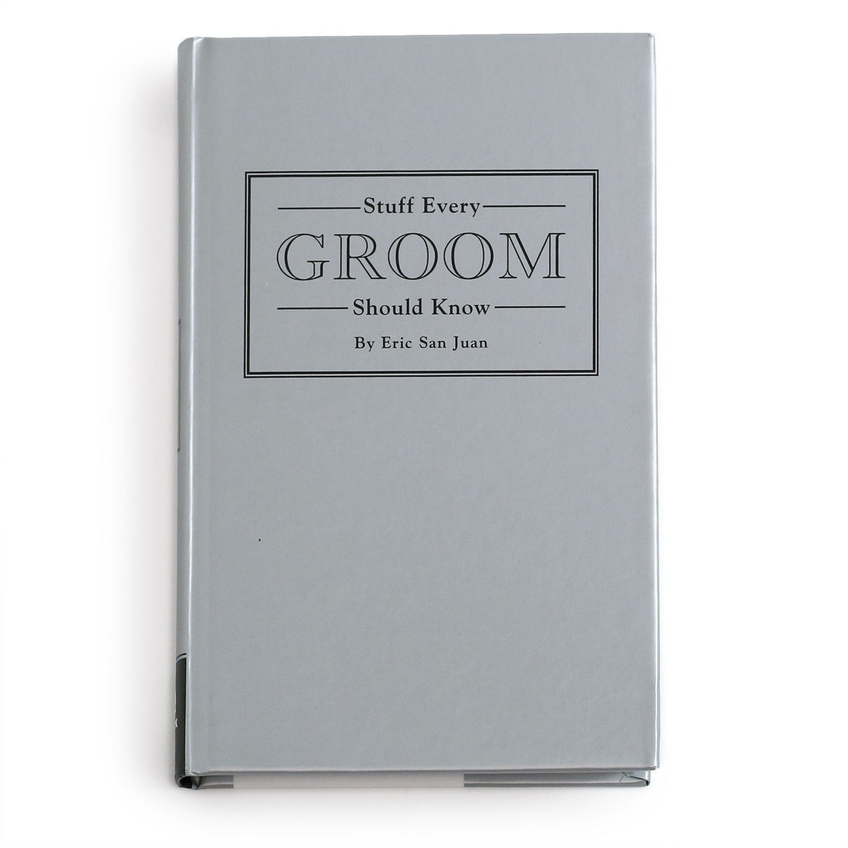 Stuff Every Groom Should Know Book by Eric San Juan