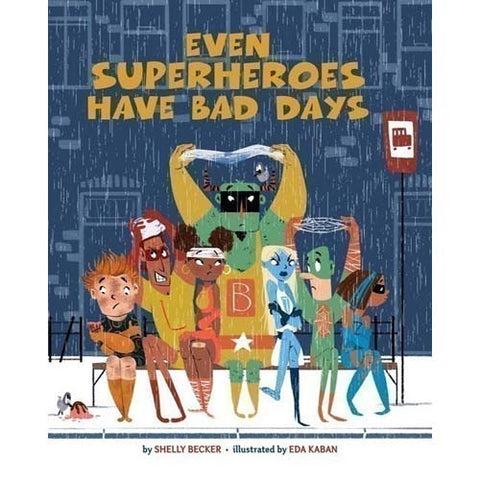 Even Super Heroes Have Bad Days