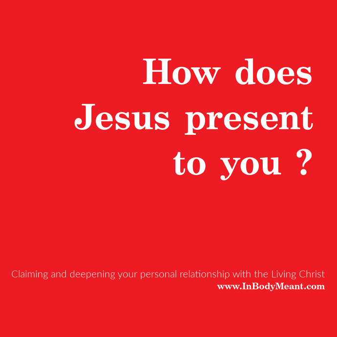 How Does Jesus Present To You?