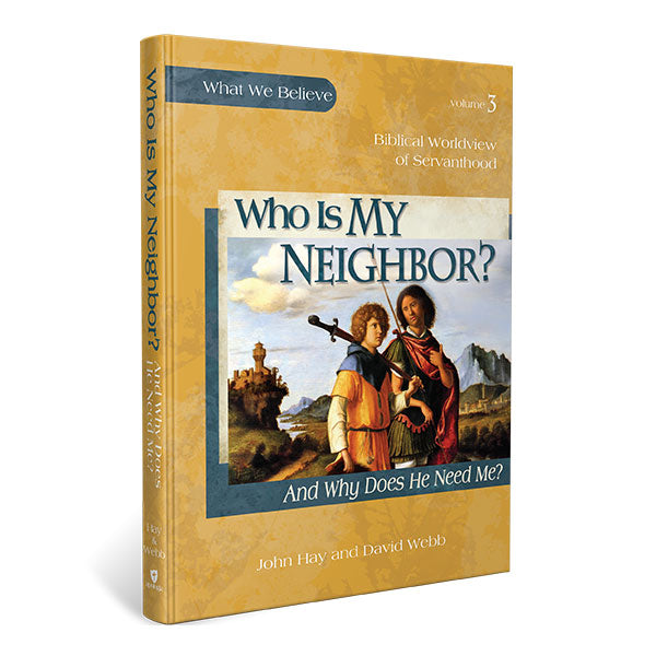 What we Believe: Who is my Neighbor?