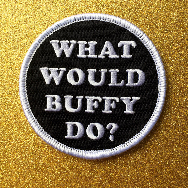 What Would Buffy Do? Patch