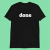 """Done"" T-Shirt - Wazig™"