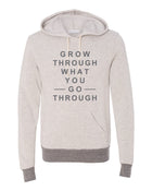 Grow Through What You Go Through - Hoodie