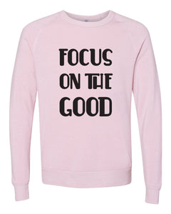Focus on the Good - Pink Crewneck