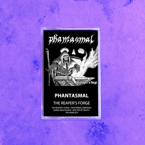 PHANTASMAL - THE REAPERS FORGE TAPE