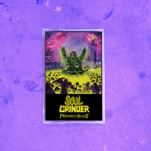 SOUL GRINDER - THE PROPHECY OF BLIGHT TAPE