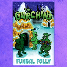 Load image into Gallery viewer, THE GURCHINS: FUNGAL FOLLY ZINE
