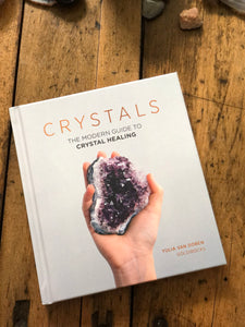 Crystals - The Modern Guide to Crystal Healing