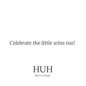 #7 - Celebrate the little wins!