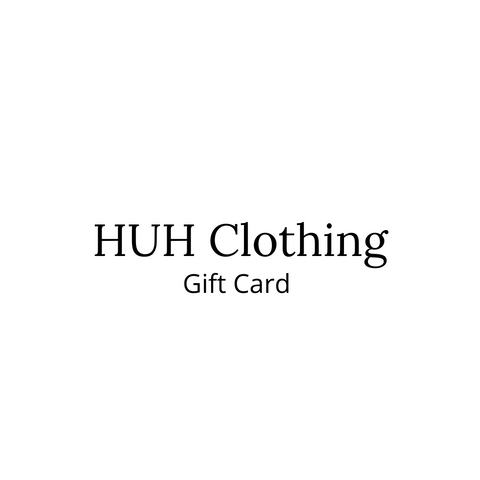 HUH Clothing Gift Card