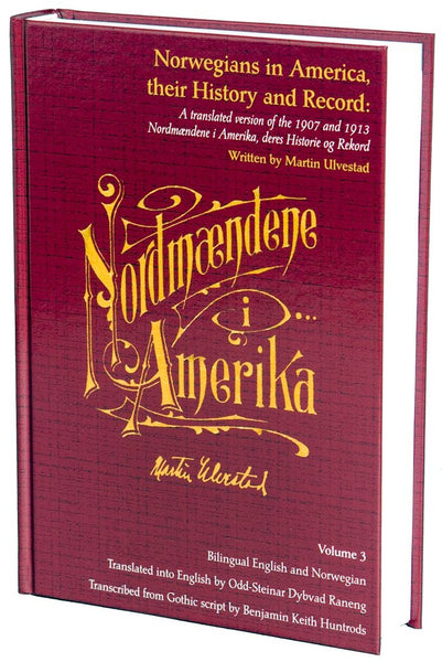 Norwegians in America, their History and Record (years 1825-1913), Volume 3 by Martin Ulvestad