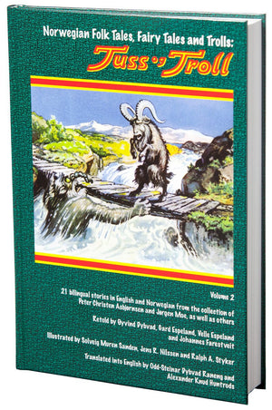 Norwegian Folk Tales, Fairy Tales and Trolls: Tuss og Troll, Volume 2 by Asbjørnsen and Moe