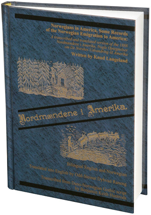 Norwegians in America, Some Records of the Norwegian Emigration to America by Knud Langeland