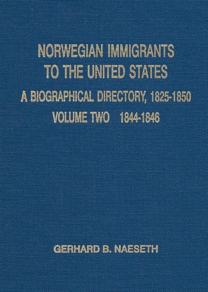 Norwegian Immigrants to the United States, Volume 2, years 1844-1846 by Naeseth