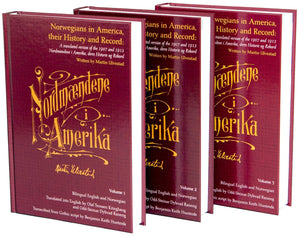 Norwegians in America, their History and Record (years 1825-1913), 3-Volume-Set by Martin Ulvestad