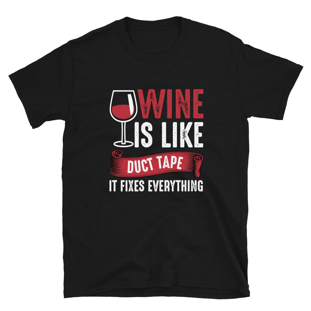Wine Is Like Duct Tape (Unisex)