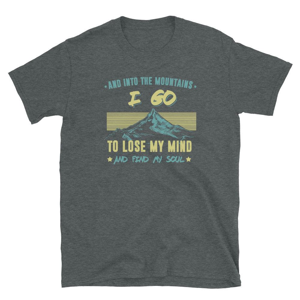 Into The Mountains I Go (Unisex)