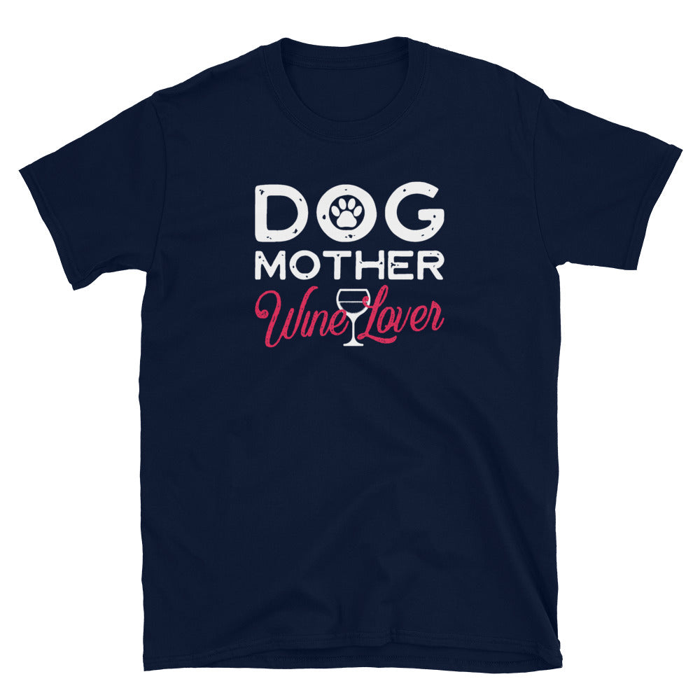 Dog Mother - Wine Lover
