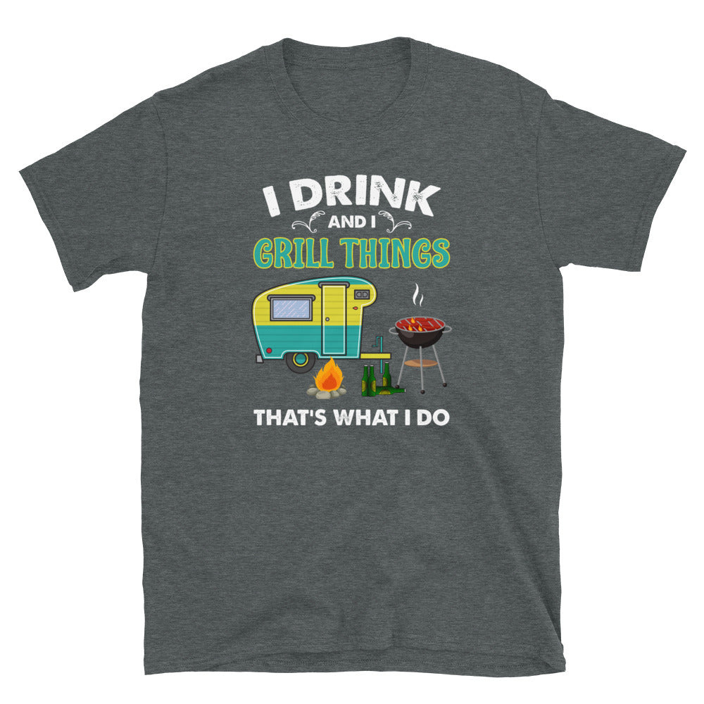 I Drink And I Grill Things (Unisex)