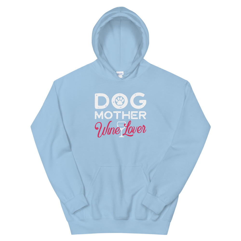 Dog Mother - Wine Lover Hoodie